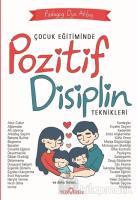 Çocuk Eğitiminde Pozitif Disiplin Teknikleri