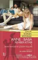 Çocuk ve Ergen Eğitiminde Anne-Baba Rehber Kitabı - Sınav Kaygısı ve Çözüm Yolları