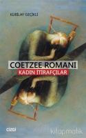 Coetzee Romanı - Kadın İtirafcılar
