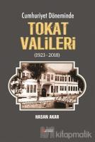 Cumhuriyet Döneminde Tokat Valileri (1923-2018)