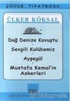 Dağ Denize Kavuştu / Sevgili Kulübemiz / Ayşegül / Mustafa Kemal'in Askerleri