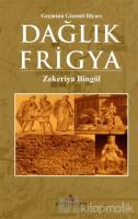 Dağlık Frigya - Geçmişin Gizemli Diyarı
