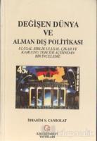Değişen Dünya ve Alman Dış Politikası Ulusal Birlik Ulusal Çıkar ve Kamuoyu Tercihi Açısından Bir İnceleme