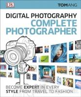 Digital Photography Complete Photographer (Ciltli)