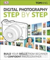 Digital Photography Step By Step (Ciltli)