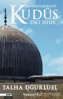 Dinlerin Başkenti Kudüs Eski Şehir