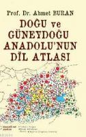 Doğu Anadolu ve Güneydoğu Anadolu'nun Dil Atlası