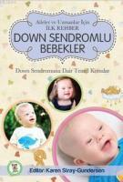 Down Sendromlu Bebekler: Aileler ve Uzmanlar İçin İlk Rehber