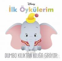 Dumbo Kılıktan Kılığa Giriyor - İlk Öykülerim