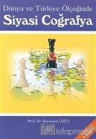Dünya ve Türkiye Ölçeğinde Siyasi Coğrafya