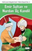 Emir Sultan ve Nurdan Üç Kandil