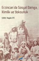 Erzincan'da Sosyal Damga Kimlik ve Yoksulluk