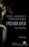 Eski Anadolu Türkçesinde Epistemik Kiplik Kısas-ı Enbiya Örneği