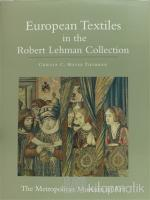 European Textiles in the Robert Lehman Collection (Ciltli)