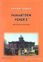 Fanari' den Fener' e Bir Haliç Hikayesi
