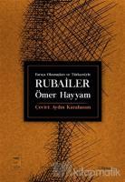 Farsça Okunuşları ve Türkçesiyle Rubailer
