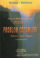 Fen ve Mühendislik İçin Fizik 2 - Problem Çözümleri