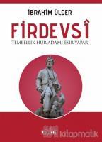 Firdevsi - Tembellik Hür Adamı Esir Yapar
