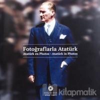 Fotoğraflarla Atatürk (Ciltli)