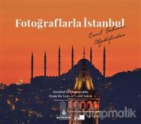 Fotoğraflarla İstanbul - Istanbul in Photographs From the Lens of Cemil Şahin (Ciltli)