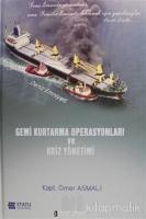 Gemi Kurtarma Operasyonları ve Kriz Yönetimi (Ciltli)