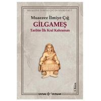 Gilgameş (Tarihte İlk Kral Kahraman)