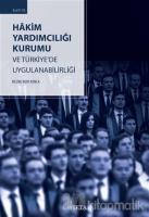 Hakim Yardımcılığı Kurumu ve Türkiye'de Uygulanabilirliği