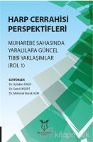 Harp Cerrahisi Perspektifleri Muharebe Sahasında Yaralılara Güncel Tıbbi Yaklaşımlar (Rol 1)