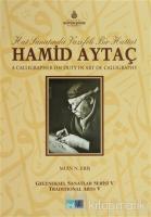 Hat Sanatında Vazifeli Bir Hattat Hamid Aytaç (Ciltli)