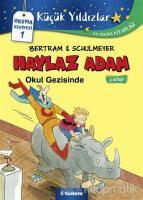Haylaz Adam Okul Gezisinde (2. Kitap)