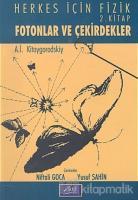 Herkes İçin Fizik  2. Kitap Fotonlar ve Çekirdekler