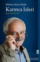 Hikmet Aksoy Kitabı : Karınca İzleri