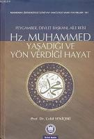 Hz. Muhammed - Yaşadığı ve Yön Verdiği Hayat