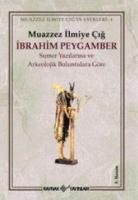 İbrahim Peygamber (Sümer Yazılarına ve Arkeolojik Bulgulara Göre)