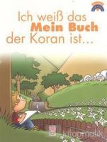 Ich Weib das Mein Buch der Koran ist