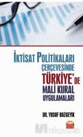 İktisat Politikaları Çerçevesinde Türkiye'de Mali Kural Uygulamaları