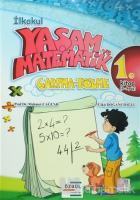 İlkokul Yaşam ve Matematik Çarpma-Bölme 1. Kitap (6-9 Yaş)
