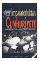 "İmparatorluktan Cumhuriyete (İmparatorluk, İttihat ve Terakki, Cumhuriyet ""1902-1938 Üç Devrim Galerisi"""