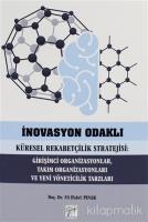 İnovasyon Odaklı Küresel Rekabetçilik Stratejisi: Girişimci Organizasyonlar, Takım Organizasyonları ve Yeni Yöneticilik Tarzları