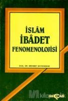 İslam İbadet Fenomenolojisi