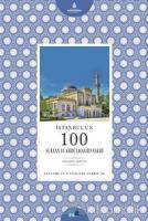 İstanbul'un 100 Sultan 2. Abdülhamid Eseri