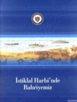 İstiklal Harbinde Bahriyemiz
