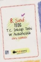 Kafadengi 8. Sınıf TEOG T.C. İnkılap Tarihi ve Atatürkçülük Soru Bankası