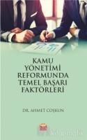 Kamu Yönetimi Reformunda Temel Başarı Faktörleri
