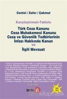 Karşılaştırmalı - Tablolu Türk Ceza Kanunu Ceza Muhakemesi Kanunu Ceza ve Güvenlik Tedbirlerinin İnfazı Hakkında Kanun ve İlgili Mevzuat (Ciltli)