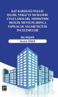 Kat Karşılığı İnşaat İşleri, Vergi ve Muhasebe Uygulamaları, SMMM/YMM Meslek Mensuplarınca Yapılacak Asgari İşçilik İncelemeleri