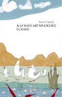 Kaz Dağlarının Çığlığı Üç Martı