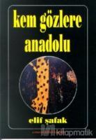 Kem Gözlere Anadolu