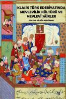 Klasik Türk Edebiyatında Mevlevilik Kültürü ve Mevlevi Şairler