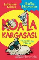 Koala Kargaşası - Uykucular Yandı
